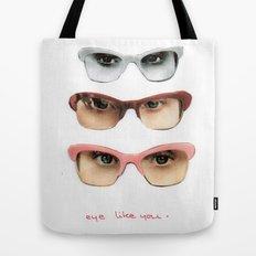 Eye like you Tote Bag