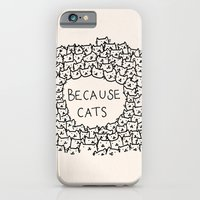cat iPhone & iPod Cases featuring Because cats by Kitten Rain