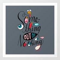 Something Out of Nothing  Art Print
