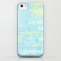 iPhone 5c Cases featuring YOU ARE MY SUNSHINE by Monika Strigel
