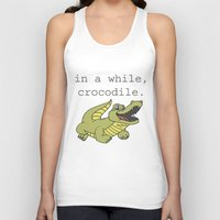 In a while, Crocodile. Unisex Tank Top