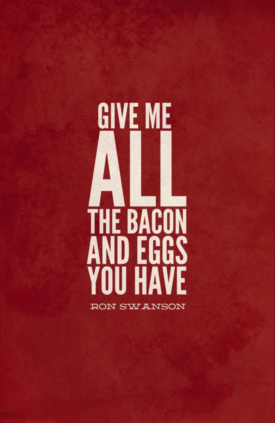 Bacon and Eggs - Ron Swanson - Parks and Recreation Art Print