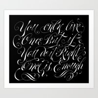 You Only Live Once Art Print