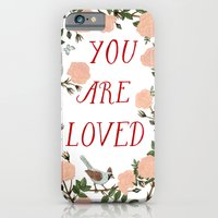 You Are Loved iPhone 6 Slim Case