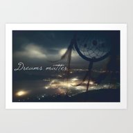 Dreams Matter Art Print