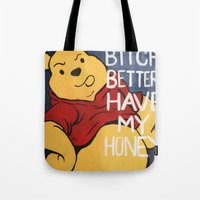 B*tch Better Have My Hon… Tote Bag