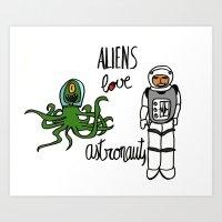 Aliens Love Astronauts Art Print