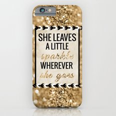 She Leaves a Little Sparkle Wherever She Goes iPhone 6 Slim Case