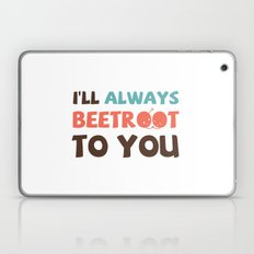 I'll Always Beetroot (Valentines Day) Laptop & iPad Skin