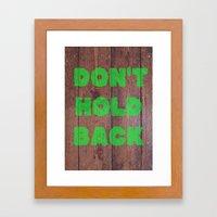 Don't Hold Back Framed Art Print