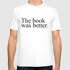 The Book Was Better.  SMALL Mens Fitted Tee White