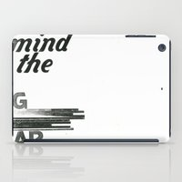 Mind The Gap iPad Case