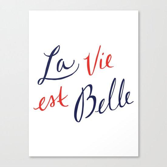 La Vie Est Belle Ii Canvas Print By Note To Self The