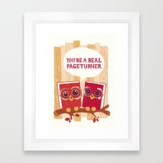 You're a real pageturner.  Framed Art Print