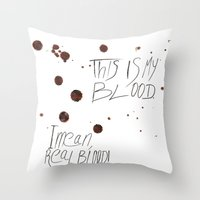 This Is My Blood! Throw Pillow