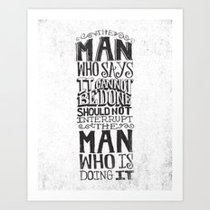 THE MAN WHO SAYS IT CANNOT BE DONE... Art Print