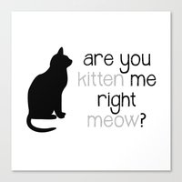 RIGHT MEOW Canvas Print