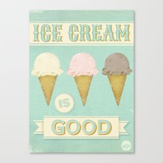 Ice Cream Is Good Canvas Print