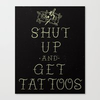 Shut Up And Get Tattoos Canvas Print