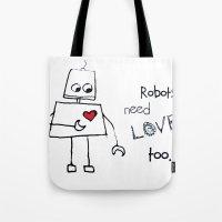 Robots Need Love Too Tote Bag