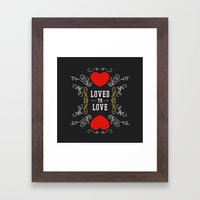 Loved to Love Framed Art Print