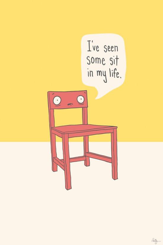 Seen some sit Art Print
