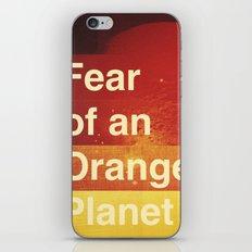 Fear of an Orange Planet iPhone & iPod Skin