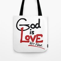 God Is Love...Not Fear. Tote Bag