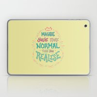 Maybe You're More Normal… Laptop & iPad Skin