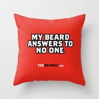 MY BEARD ANSWERS TO NO O… Throw Pillow