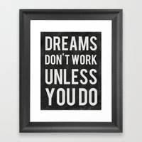 Dreams Don't Work Unless… Framed Art Print