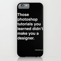 those photoshop tutorials you learned didn't make you a designer. iPhone 6 Slim Case