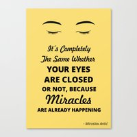 Miracles Are Already Hap… Canvas Print