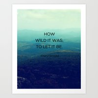 How Wild It Was To Let I… Art Print