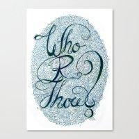 Who R Thou? Canvas Print