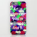 Art is... iPhone & iPod Case