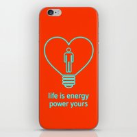 Life is energy, power yours! iPhone & iPod Skin