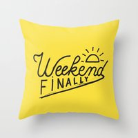 Weekend Finally Throw Pillow