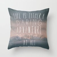 III. Life Is Either A Da… Throw Pillow