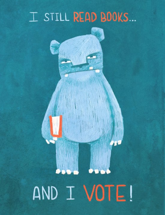 I still read books and I vote Art Print