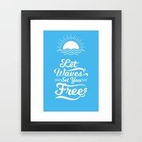 Let the Waves Set you Free Framed Art Print