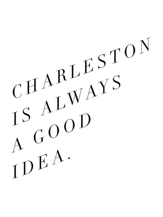 charleston is always a good idea Art Print
