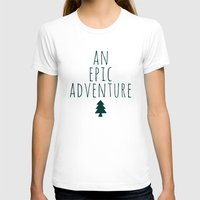 An Epic Adventure Womens Fitted Tee White SMALL