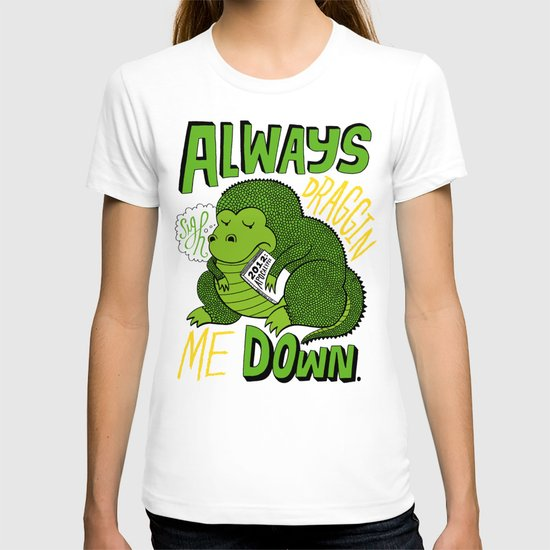 Draggin' Me Down T-shirt