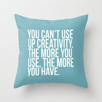 You can't use up creativity Throw Pillow