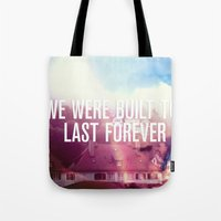 We Were Built To Last Forever Tote Bag