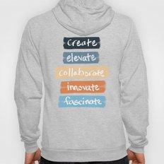 Create Elevate Collaborate Innovate Fascinate Hoody