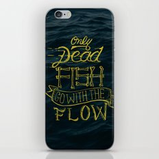 Only Dead Fish Go With T… iPhone & iPod Skin