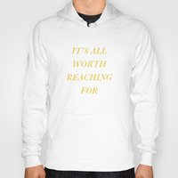 It's All Worth Reaching … Hoody