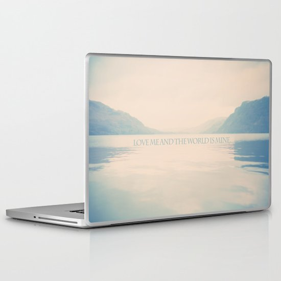 Love me and the world is mine.  Laptop & iPad Skin
